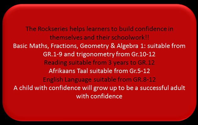 the rock series, rotsreeks, wiskunde, maths lessons, Afrikaans, Engels, Afrikaanse taalwerk, English grammar, vloeidiagramme, fibonacci, omskakelings, Optelmetodes, Aftrekmetodes, remedieëring, meeste, minste, vergelyking, spoed, afstand tyd, Getallesinne, getalpatrone, kgv, ggd, groter as, kleiner as, persentasies, desimale, Intervensie, meetkunde, Datahantering, Statistiek, breuke, breukbewerkings,woordsomme, optel, aftrek, two term, maths, mathematics, fractions, circles, algebra, breuke, trig, pythagoras, algebra, polinome, tweeterm, drieterm, tafels, fractions, polynomials, tables, reading, speed reading, two term, congruence, kongruensie, afrikaans, maths tafels, tafels, fractions, polynomials, tables, reading, speed reading, two term, congruence, kongruensie, afrikaans, maths
